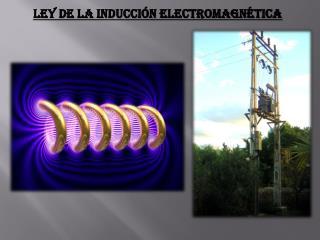 LEY DE LA Inducción Electromagnética