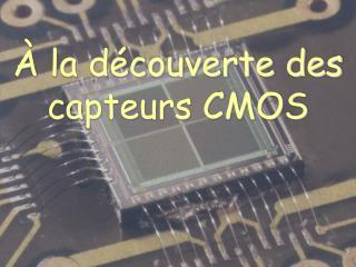 la d couverte des capteurs CMOS