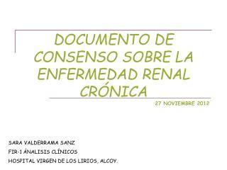 DOCUMENTO DE CONSENSO SOBRE LA ENFERMEDAD RENAL CRÓNICA