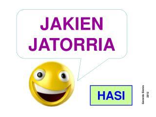 JAKIEN JATORRIA