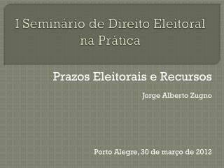 I  Seminário  de  Direito Eleitoral na Prática
