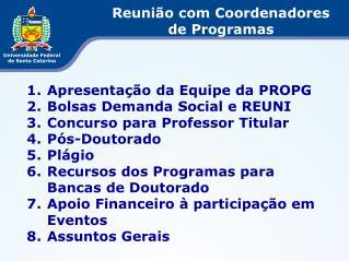 Apresentação da Equipe da PROPG Bolsas Demanda Social e REUNI Concurso para Professor Titular