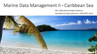 Marine Data Management  II  -  Caribbean Sea
