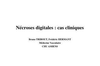N croses digitales : cas cliniques