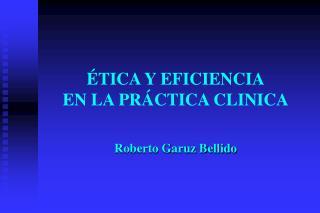 ÉTICA Y EFICIENCIA EN LA PRÁCTICA CLINICA