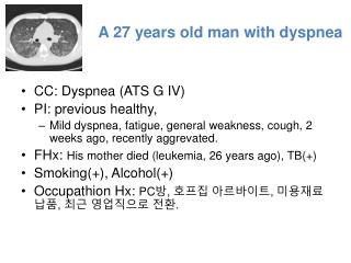 A 27 years old man with dyspnea