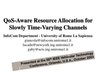 QoS-Aware Resource Allocation for Slowly Time-Varying Channels