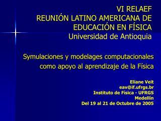 VI RELAEF REUNIÓN LATINO AMERICANA DE EDUCACIÓN EN FÍSICA Universidad de Antioquia