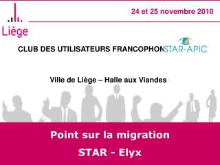 Point sur la migration  STAR - Elyx