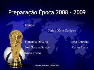 Preparação Época 2008 - 2009