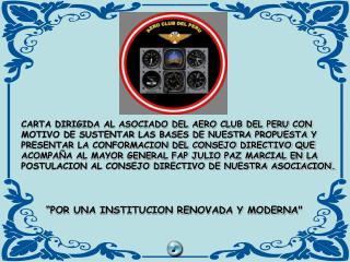 """""""POR UNA INSTITUCION RENOVADA Y MODERNA"""""""