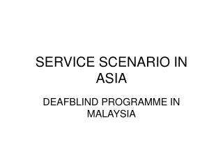 SERVICE SCENARIO IN ASIA