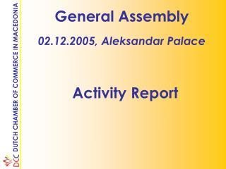 General Assembly 02.12.2005, Aleksandar Palace