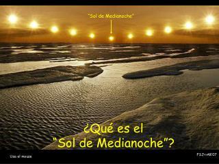 """¿Qué es el  """"Sol de Medianoche""""?"""