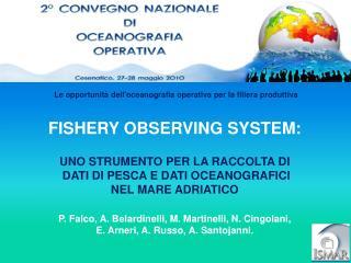 FISHERY OBSERVING SYSTEM: UNO STRUMENTO PER LA RACCOLTA DI  DATI DI PESCA E DATI OCEANOGRAFICI