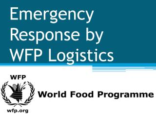 Emergency Response by WFP Logistics
