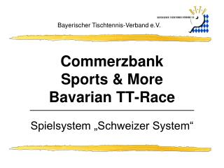 Commerzbank Sports & More Bavarian TT-Race