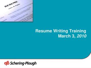 Resume Writing Training March 3 , 2010