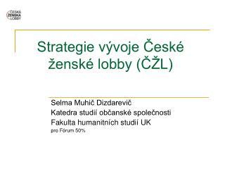 Strategie vývoje České ženské lobby (ČŽL)