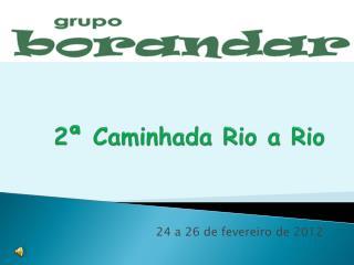 2ª Caminhada Rio a Rio
