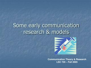 Some early communication  research  models
