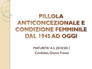 PILLOLA ANTICONCEZIONALE E CONDIZIONE FEMMINILE DAL 1945 AD OGGI