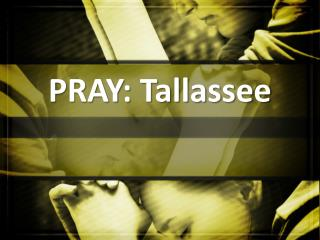 PRAY: Tallassee