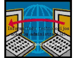 Informacin ės technologijos mokyklų administracijai