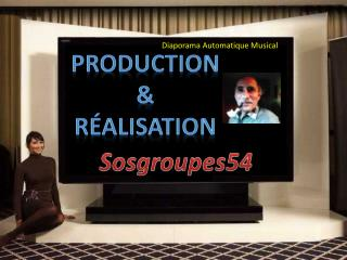 PRODUCTION & R�alisation