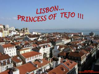 LISBON... PRINCESS OF  TEJO !!!