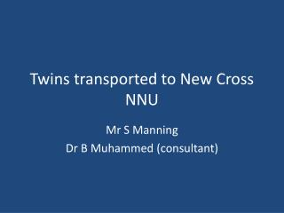 Twins transported to New Cross NNU