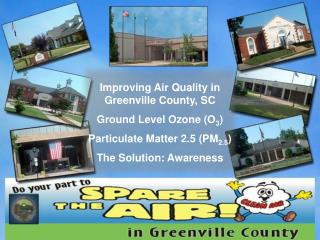 Improving Air Quality in Greenville County, SC Ground Level Ozone (O 3 )