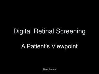 Digital Retinal Screening