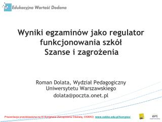 Wyniki egzaminów jako regulator funkcjonowania szkół       Szanse i zagrożenia
