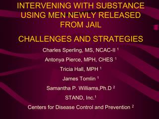 INTERVENING WITH SUBSTANCE USING MEN NEWLY RELEASED FROM JAIL  CHALLENGES AND STRATEGIES