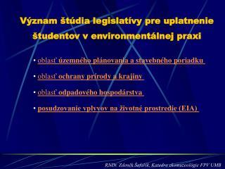 Význam štúdia legislatívy pre uplatnenie študentov venvironmentálnej praxi