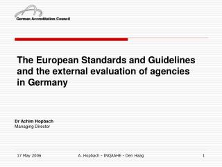 The European Standards and Guidelines  and the external evaluation of agencies  in Germany