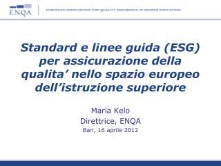 Maria Kelo Direttrice , ENQA Bari, 16  aprile  2012