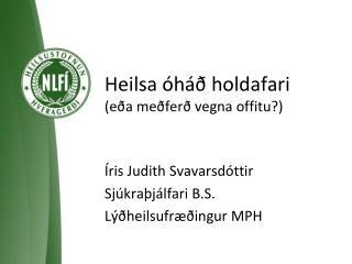 Heilsa óháð holdafari (eða meðferð vegna offitu?)