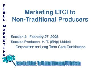 Marketing LTCI to Non-Traditional Producers