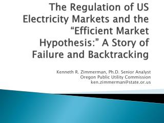 Kenneth R. Zimmerman, Ph.D. Senior Analyst  Oregon Public Utility Commission