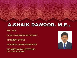 A.SHAIK DAWOOD. M.E.,