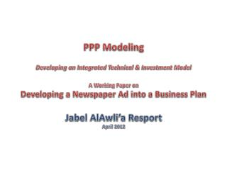PPP Modeling Developing an Integrated Technical & Investment Model A Working Paper on