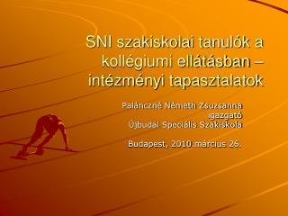 SNI szakiskolai tanulók a kollégiumi ellátásban – intézményi tapasztalatok