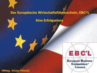 Der Europäische Wirtschaftsführerschein, EBC*L Eine Erfolgsstory