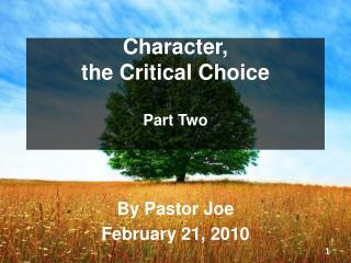 Character,  the Critical Choice Part Two
