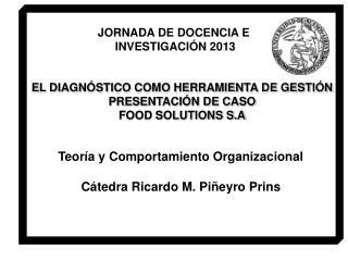 EL DIAGNÓSTICO COMO HERRAMIENTA DE GESTIÓN PRESENTACIÓN DE CASO FOOD SOLUTIONS S.A