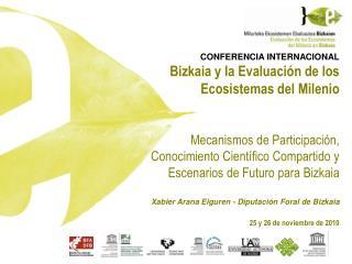 CONFERENCIA INTERNACIONAL Bizkaia y la Evaluación de los Ecosistemas del Milenio