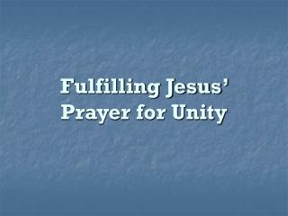 Fulfilling Jesus' Prayer for Unity