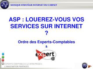 ASP : LOUEREZ-VOUS VOS SERVICES SUR INTERNET ?